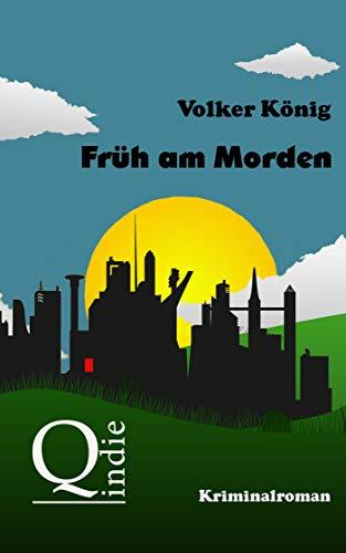 Buchseite und Rezensionen zu 'Früh am Morden' von Volker König