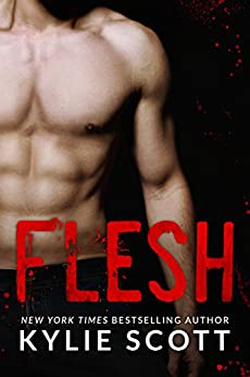 Flesh by [Kylie Scott]