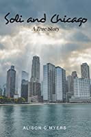 Soli and Chicago: A True Story
