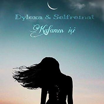 Dylexa & Selfreinat - Kafamın İçi