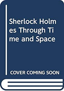 Sherlock Holmes Through Time and Space 0312944012 Book Cover