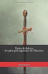 « Épées & Sabres les plus prestigieuses de l'histoire », Arnaud Demaury