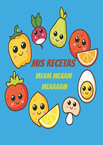 Recetario para niños   Mis Recetas Meam Meaam Meaaaam: Libro de recetas...
