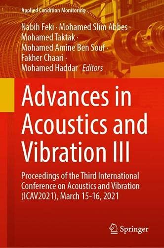 Advances in Acoustics and Vibration III: Proceedings of the Third International Conference on Acoustics and Vibration (ICAV2021), March 15-16, 2021: 17 (Applied Condition Monitoring)