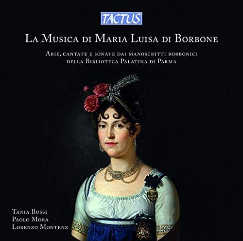 La musique de Marie-Louise de Bourbon. Airs, cantates et sonates des manuscrits bourboniens du 18e siècle. Bussi, Mora, Montenz.