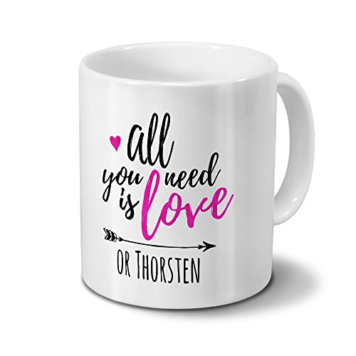 printplanet Tasse mit Namen Thorsten - Motiv All You Need is Love - Namenstasse, Kaffeebecher, Mug, Becher, Kaffeetasse - Farbe Weiß