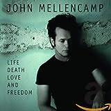 Life Death Live and Freedom von John Mellencamp
