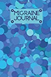 """Migraine Journal: Headache Pain Daily Tracking, Monitoring & Management for Chronic Headache Symptoms, Record Severity, Duration, Triggers, and ... x 9"""" with 110 Pages (Health Monitoring Log)"""