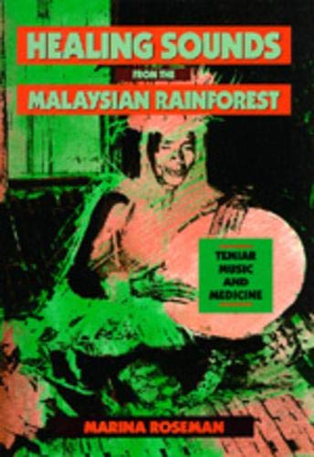 Healing Sounds from the Malaysian Rainforest: Temiar Music and Medicine (Volume 28) (Comparative Studies of Health Syste