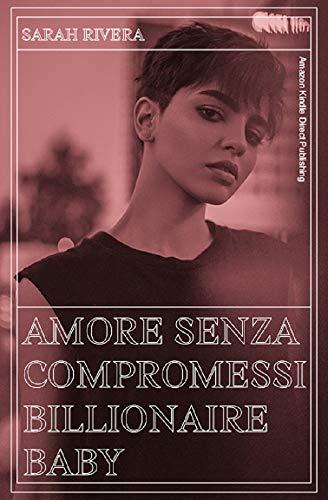 Amore senza compromessi: Billionaire Baby