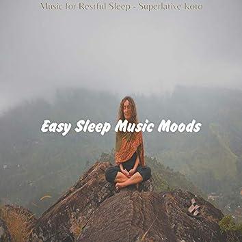 Music for Restful Sleep - Superlative Koto