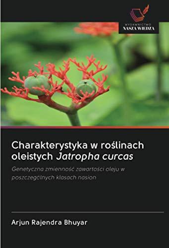 Charakterystyka w roślinach oleistych Jatropha curcas: Genetyczna zmienność zawartości oleju w poszczególnych klasach nasion