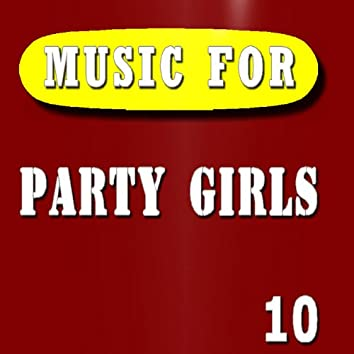 Music for Party Girls, Vol. 10