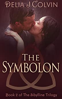 The Symbolon: The Sibylline Trilogy (The Oracles Book 2) by [Delia Colvin]