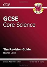 GCSE Core Science Revision Guide - Higher (with online edition): The Revision Guide by CGP Books (2011-07-15)