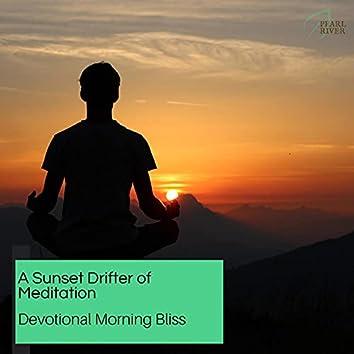A Sunset Drifter Of Meditation - Devotional Morning Bliss