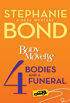 4 Bodies and a Funeral (A Body Movers Novel) by [Stephanie Bond]