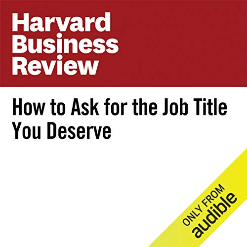 How to Ask for the Job Title You Deserve copertina