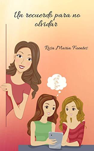 Un recuerdo para no olvidar de Rosa Maria Fuentes Diaz