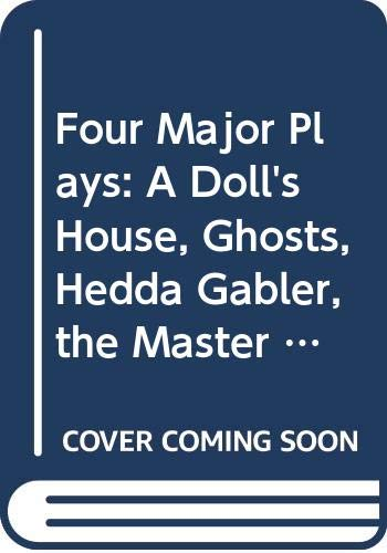 Four Major Plays: A Doll's House, Ghosts, Hedda Gabler, the Master Builderの詳細を見る