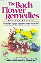 The Bach Flower Remedies: Including Heal Thyself, the Twelve Healers, the Bach R