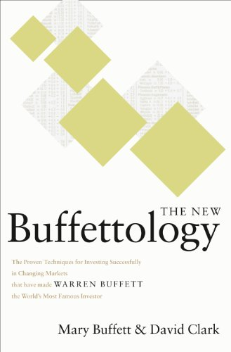 The New Buffettology: The Proven Techniques for Investing Successfully in Changing Markets That Have Made Warren Buffett the World's Most Famous Investor (English Edition)