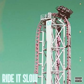 Ride It Slow