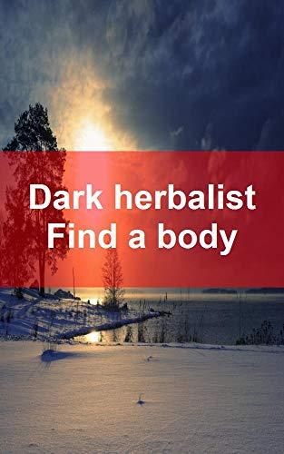 Dark herbalist Find a body (Catalan Edition)