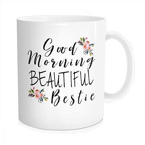 Hasdon-Hill Funny Good Morning Bestie Coffee Mug, Best Friend Mug, Birthday Gifts for Best Friends, Favorite Beautiful, Friendship Tea Cup, Bone China 11 OZ White