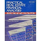 Practical Real Estate Financial Analysis: Using the Hp-12C Calculator