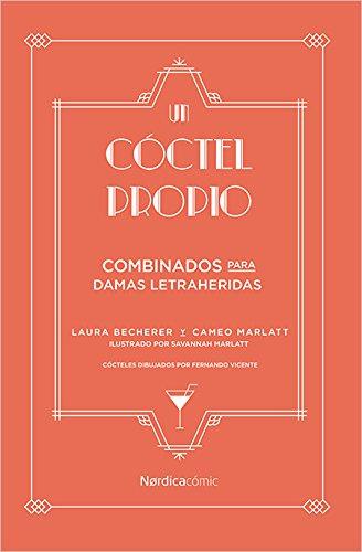 Coctel propio: bebidas para damas literarias: Bebidas para damas letraheridas. (C mic)