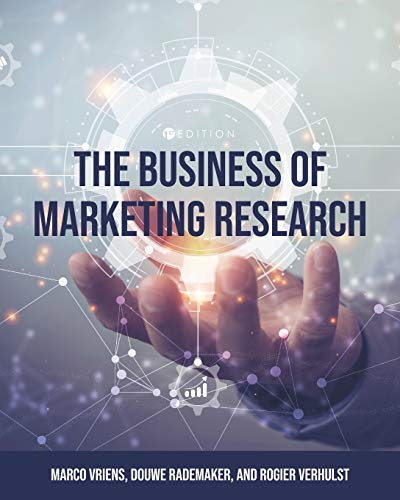 Compare Textbook Prices for The Business of Marketing Research  ISBN 9781516542772 by Vriens, Marco,Verhulst, Rogier,Rademaker, Douwe