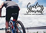 Cycling Journal: Logbook and Notebook, Large 8.25'x6', Cyclist Diary, Track and Record to Improve Riding Performance, Valuable Keepsake c/w Sketchbook