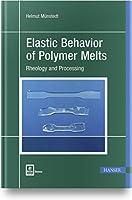 Elastic Behavior of Polymer Melts: Rheology and Processing