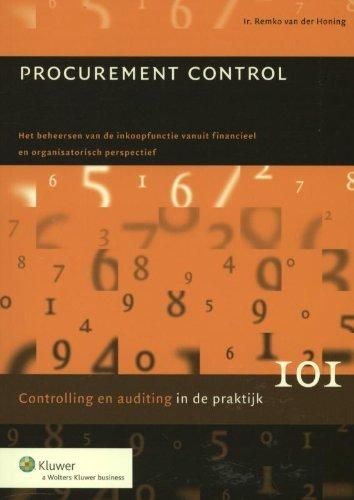 Procurement control: het beheersen van de inkoopfunctie vanuit financieel en organisatorisch perspectief