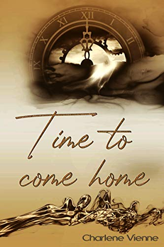Time to come home (Time to - Reihe 3) von [Charlene Vienne]