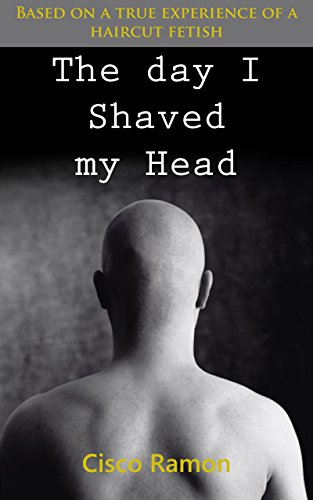 The Day I Shaved My Head
