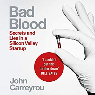 Bad Blood                   By:                                                                                                                                 John Carreyrou                               Narrated by:                                                                                                                                 Will Damron                      Length: 11 hrs and 36 mins     1,645 ratings     Overall 4.8