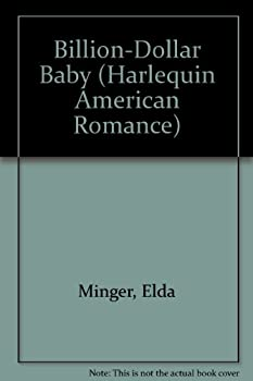 Billion-Dollar Baby (Harlequin American Romance, No 162) 037316162X Book Cover