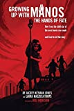 Growing Up with Manos: The Hands of Fate: How I was the Child Star of the Worst Movie Ever Made and Lived to Tell the Story