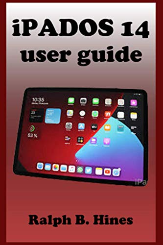 iPADOS 14 user guide: The Complete Step by Steps Instruction Manual for Beginners and Seniors to Effectively Operate and Set Up iPados 14 Model with Screenshot, Keyboard Shortcut, tips and tricks.