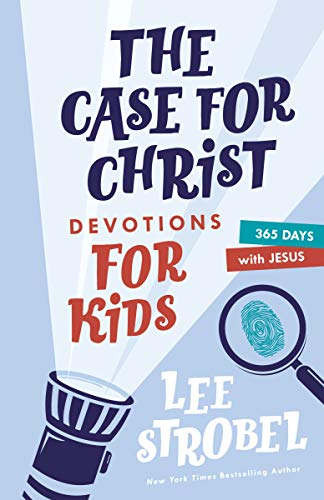 The Case for Christ Devotions for Kids: 365 Days with Jesus (Case for… Series for Kids)