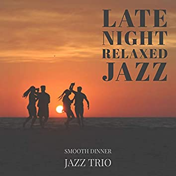 Late Night Relaxed Jazz