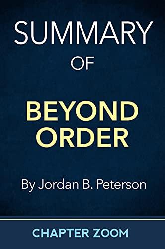 Summary of Beyond Order by Jordan B. Peterson (Self-Help Summaries) (English Edition)