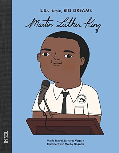 Martin Luther King: Little People, Big Dreams. Deutsche Ausgabe
