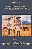 La véritable histoire d'une princesse du siècle Roman spirituel: Enfance dans la brousse