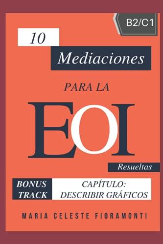 10 MEDIACIONES PARA LA EOI B2 / C1: BONUS TRACK: CAPÍTULO: DESCRIBIR GRÁFICOS (SERIE LIBROS PARA APROBAR LA EOI)