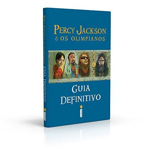 Percy Jackson e Os Olimpianos. O Guia Definitivo