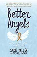 Better Angels: You Can Change the World. You Are Not Alone