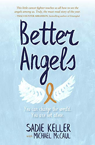 Compare Textbook Prices for Better Angels: You Can Change the World. You Are Not Alone  ISBN 9780997880854 by Keller, Sadie,McCaul, Michael